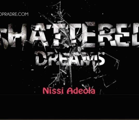 Shattered Dreams by Nissi Adeola Episode 1