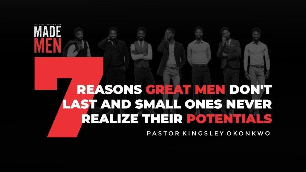 7 Reasons Great Men Don't Last - Kingsley Okonkwo