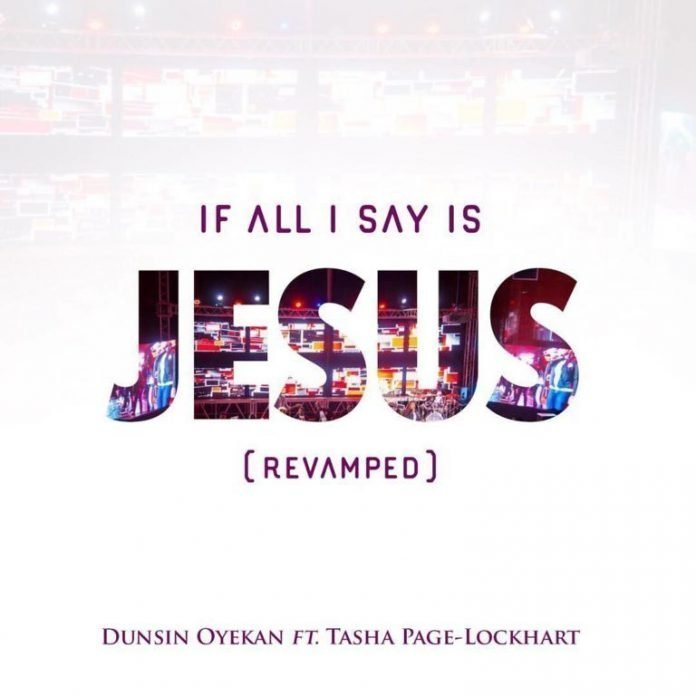 If All I Say Is Jesus - Dunsin Oyekan