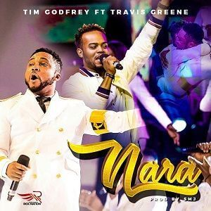 DOWNLOAD: Nara Ekele - Tim Godfrey ft Travis Greene Mp3