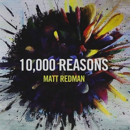 Download: Matt Redman - 10,000 Reasons (Bless the Lord) Mp3 & Lyrics