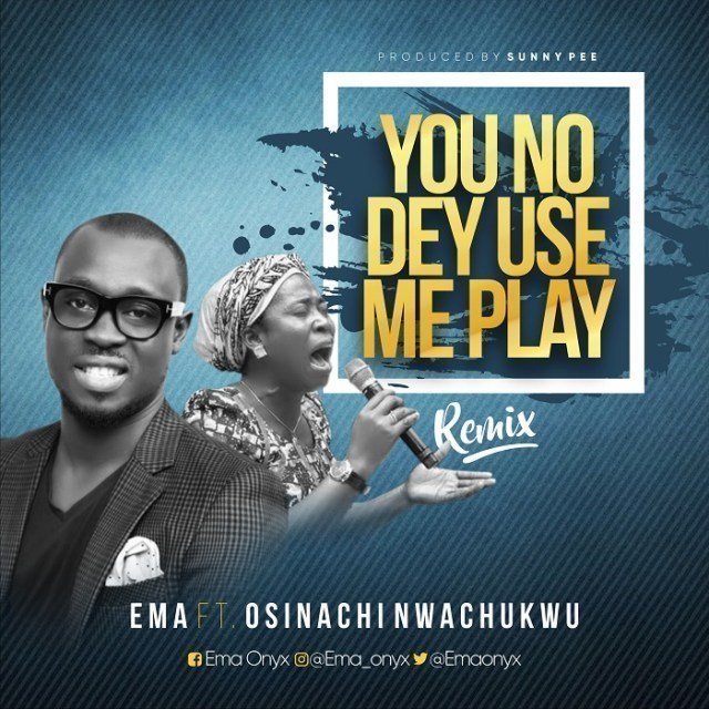 You No Dey Use Me Play