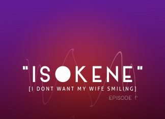 ISOKENE (I DON'T WANT MY WIFE SMILING)