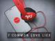 7 Common Love Lies