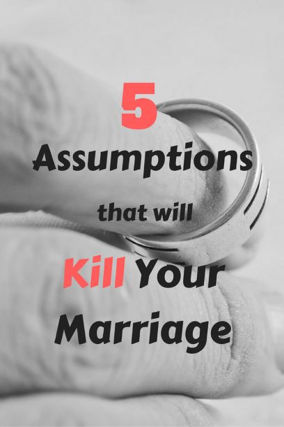 The danger of Assumption in Marriage