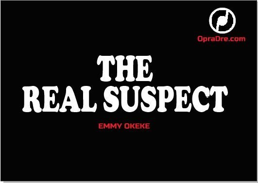 THE REAL SUSPECT EPISODE 1