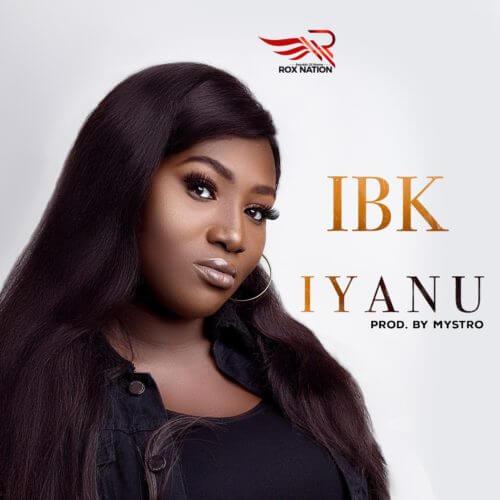 "IBK – ""Iyanu"" Mp3 Download (Prod. By Mystro)"