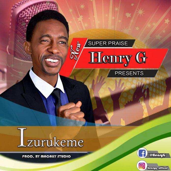 Izurukeme (Covenant keeper] - Henry G ft Oluchi