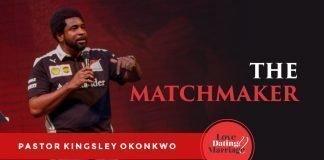 THE MATCHMAKER - Kingsley Okonkwo