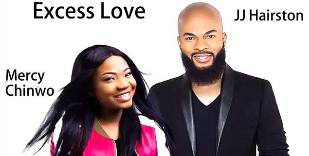 Excess Love (Remix) – JJ. Hairston ft. Mercy Chinwo JJ Hairston Excess Love Mercy Chinwo : American Singer, JJ Hairston &