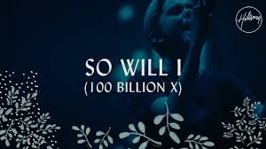 So Will I (100 Billion X) By Hillsong Worship MP3 Download