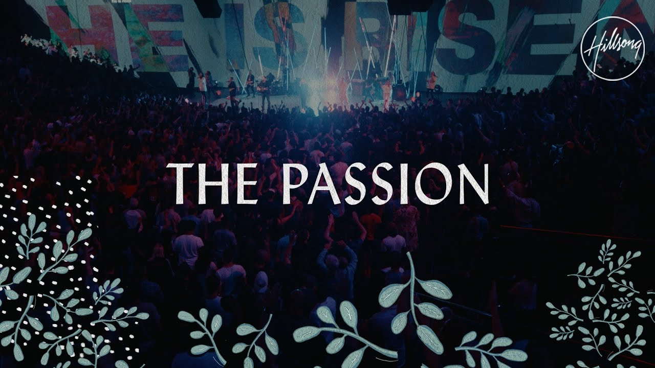 The Passion – Hillsong Worship Lyrics & Mp3 Download