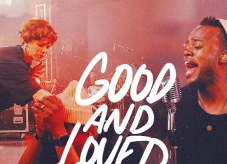 Good and Loved - Travis Greene Ft. Steffany Gretzinger Mp3 Download