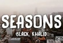 6LACK Ft Khalid - Seasons Lyrics & Mp3 Download