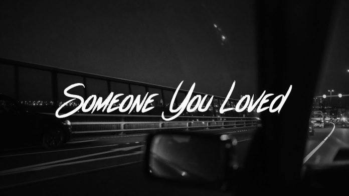 Someone You Loved - Lewis Capaldi Lyrics + Mp3 Download