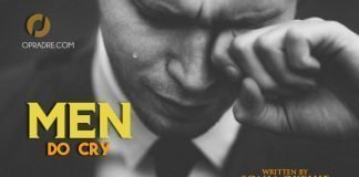 Men Do Cry Episode 1 Written by Sonia Okehie