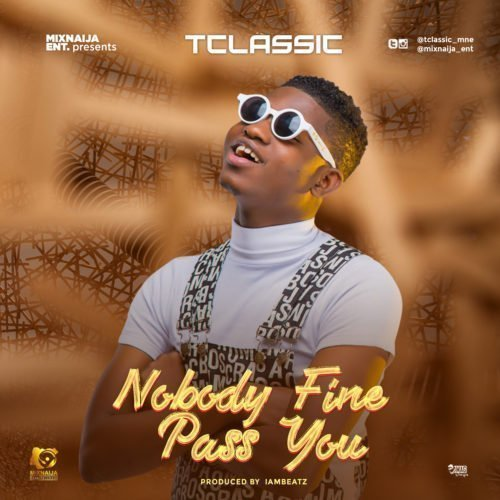 Nobody Fine Pass You - T Classic Mp3 Download