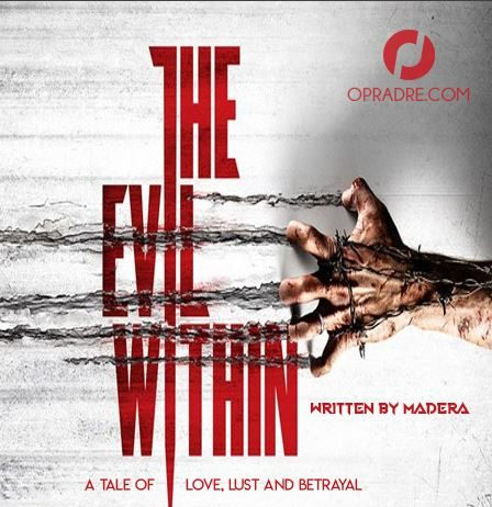 The Enemy Within Episode 3 by Madera A Mind Blowing Love & Betrayal Story