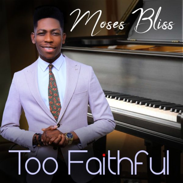 Moses Bliss – Too Faithful Mp3 + Lyrics Download Moses Bliss is One of Nigeria's exceptional and sensational Gospel Music artist