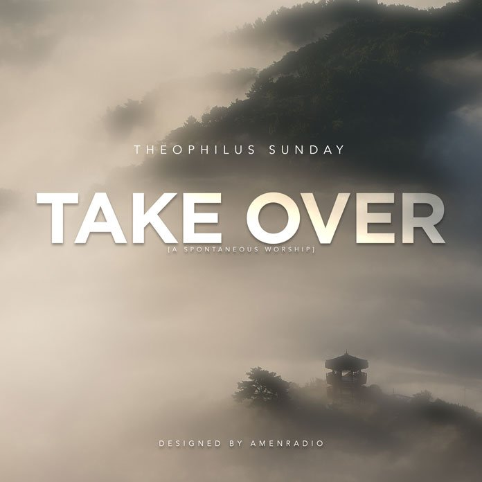 Take It Away - Theophilus Sunday Video + Mp3 Download