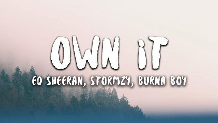 Own It - Stormzy ft. Ed Sheeran, Burna Boy Lyrics + Mp3 Download