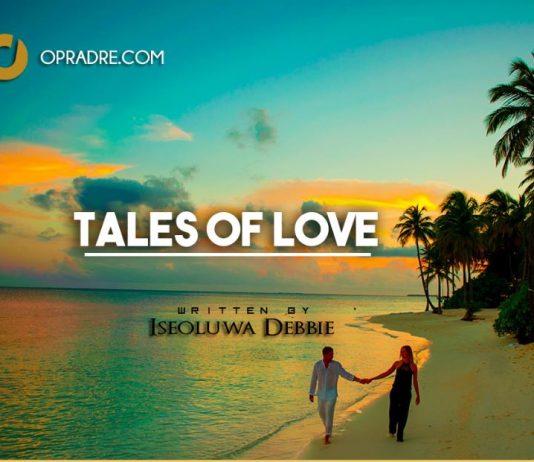 Tales Of Love Episode 1 by Iseoluwa Debbie