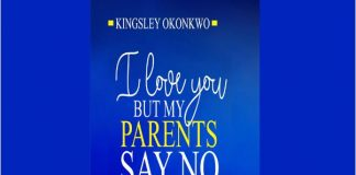 I Love You But My Parents Say No - Kingsley Okonkwo Mp3 Free Download