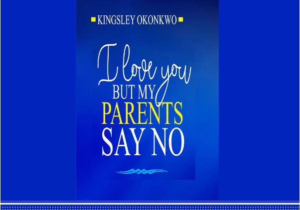 I Love You But My Parents Say No - Kingsley Okonkwo Mp3 Free Download