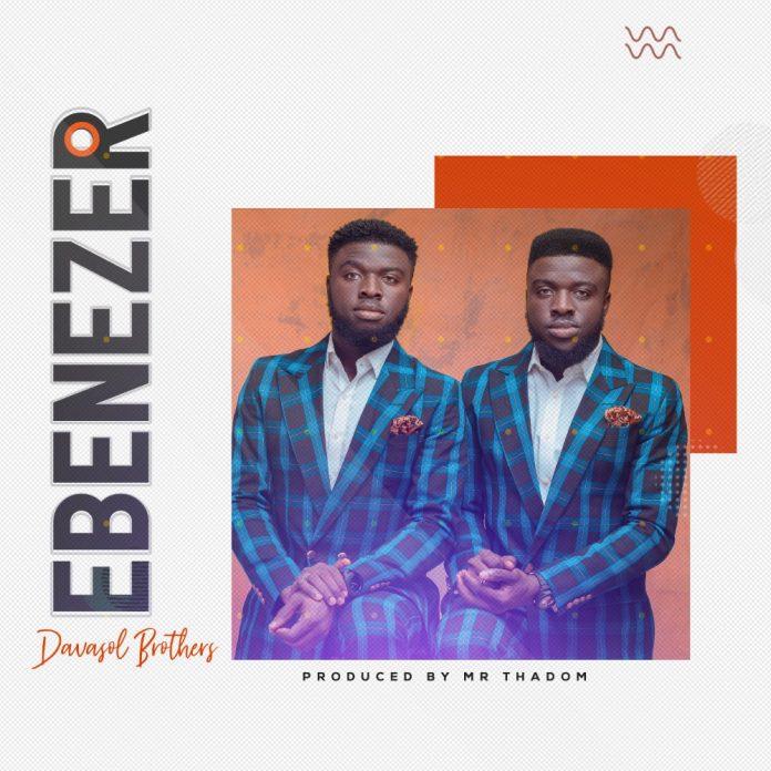 Davasol Brothers – Ebenezer ( Prod. By mrThadom ) Mp3 Download