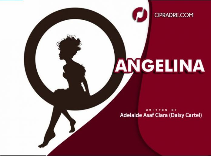 ANGELINA Episode 1 By Adelaide Asaf (Daisy Cartel)