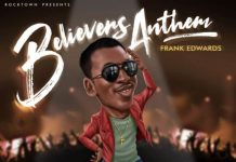 Frank Edwards – Believers Anthem Lyrics + Mp3 Download