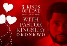 THREE 3 KINDS OF LOVE EVERY COUPLE NEEDS PART 1 - KINGSLEY OKONKWO