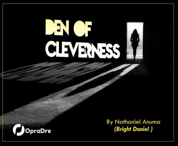 DEN OF CLEVERNESS Final Episode 15 by Nathaniel Anuma