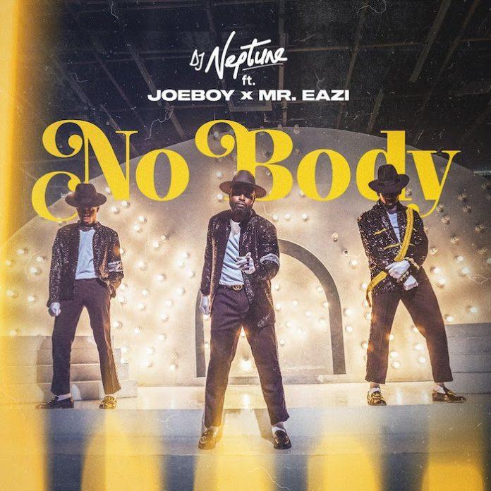 Nobody - Dj Neptune ft. Joeboy, Mr Eazi Mp3 Download