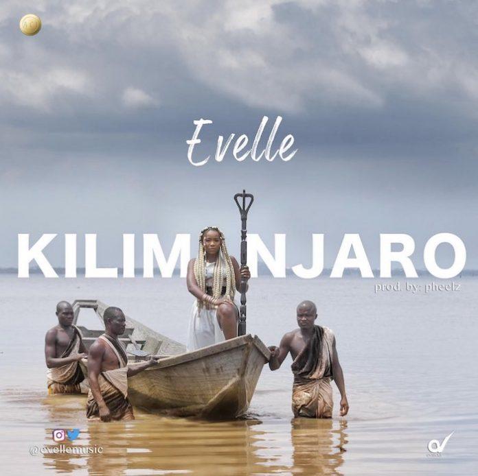 Evelle – Kilimanjaro Video + Mp3 Free Download