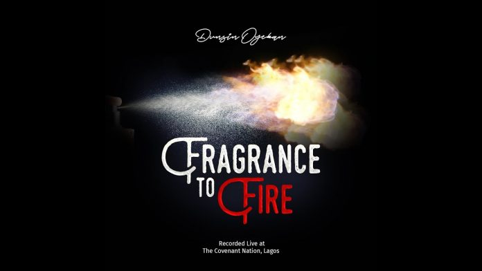 Fragrance To Fire - Dunsin Oyekan Lyrics + Mp4 + Mp3 Download
