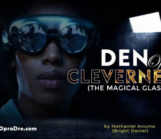 DEN OF CLEVERNESS 2 Episode 2 (THE EYEGLASSES) by Nathaniel Anuma