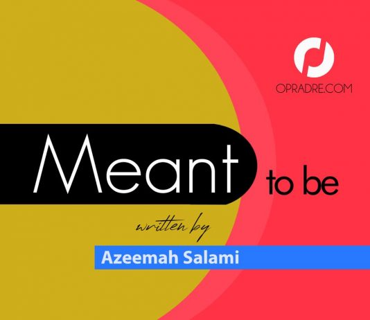 MEANT TO BE Episode 75 by Azeemah Salami