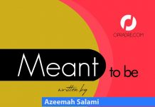 MEANT TO BE Episode 43 by Azeemah Salami