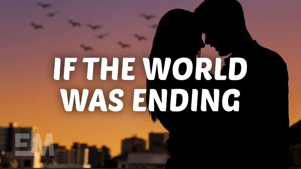 If The World Was Ending Free Lyrics Mp3 Download Jp Saxe