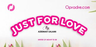 JUST FOR LOVE Episode 33 - 34 by Azeemah Salami