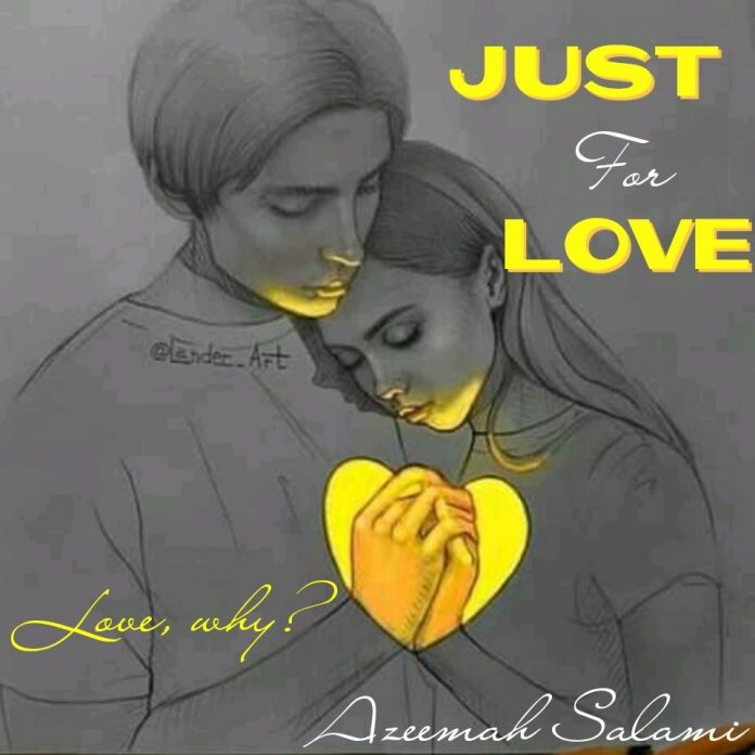 JUST FOR LOVE 2 Final Episode by Azeemah Salami