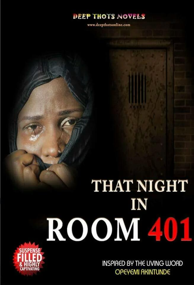 THAT NIGHT IN ROOM 401 Part 1- 8 by Opeyemi Ojerinde Akintunde