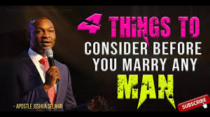 4 Things a MAN Should have before you Marry HIM - Apostle Joshua Selman