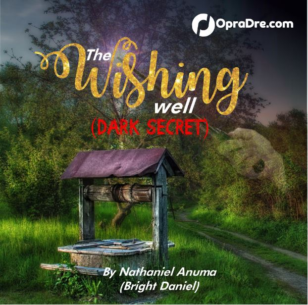 THE WISHING WELL Episode 5 - 6 Bright Daniel