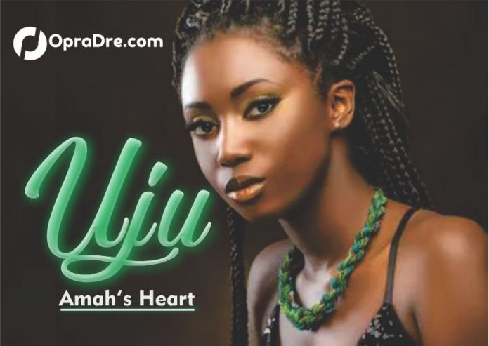 UJU Episode 1 by Amah's Heart