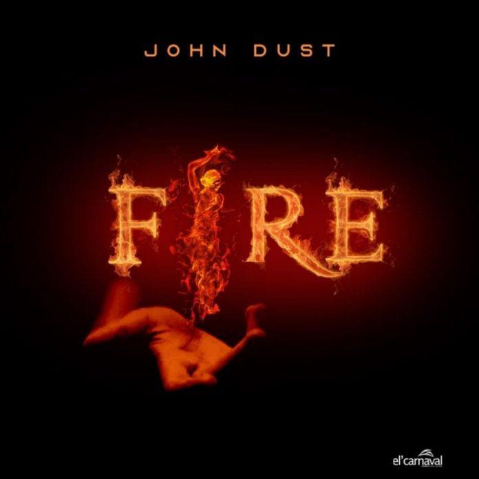 John Dust – Fire Mp3 Download
