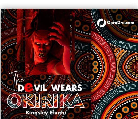 The Devil Wears Okirika Final Episode by Kingsley Olanrewaju Efughi