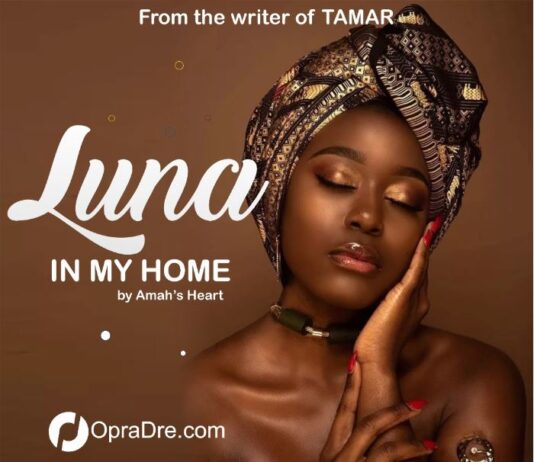 LUNA IN MY HOME Episode 1 by Amah's Heart