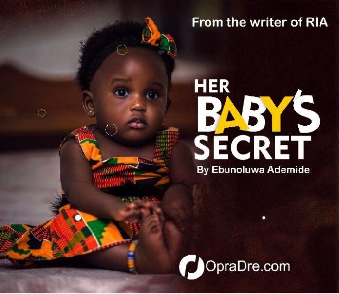 HER BABY'S SECRET by Ebunoluwa Ademide